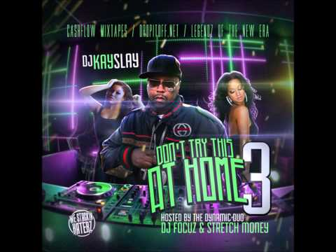 DJ Kay Slay - Dont Try This At Home Pt 3 French Montana,Jadakiss,Vado (Full Mixtape Album)