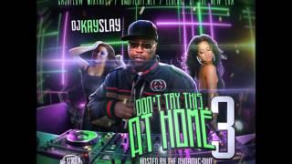 DJ Kay Slay - Dont Try This At Home Pt 3 French Montana,Jadakiss,Vado (Full Mixtape Album)