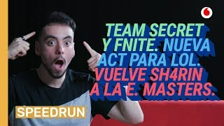 Speedrun 26/04: European Masters, Team Secret en Fortnite y LoL in 2019
