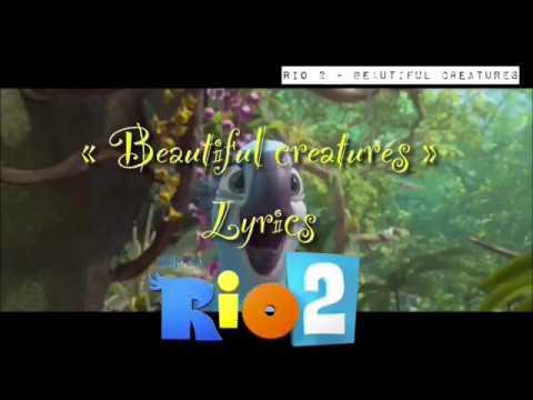 Rio 2 - Beautiful Creatures FULL Clip & Song [Lyrics]