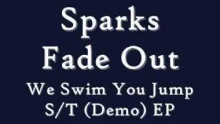 We Swim You Jump - Sparks Fade Out