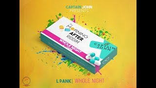 L PANK - WHOLE NIGHT (SOCA 2019) MORNING AFTER RIDDIM