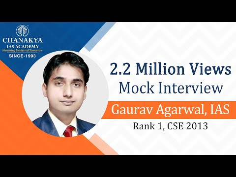 Chanakya's IAS Mock Interview Gaurav Agrawal, IAS (Rank 1, CSE 2013) Part-1