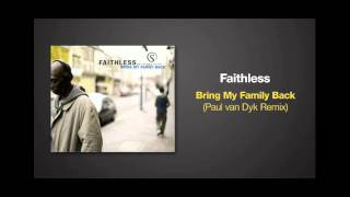 Paul van Dyk Remix of BRING MY FAMILY BACK by Faithless