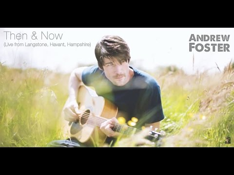 Andrew Foster - Then and Now (Live acoustic from Langstone, Havant, Hampshire)