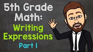 Writing Expressions (5.OA.2) | 5th Grade Math (Part 1)