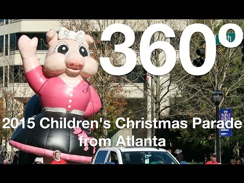 In 360º! The 2015 Children's Christmas Parade in Atlanta