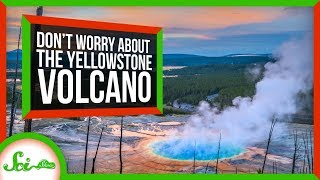 You Don't Need to Worry About Yellowstone (or Any Other Supervolcano)