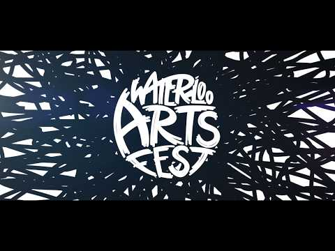 Waterloo Arts Fest 2017 (Official Video)