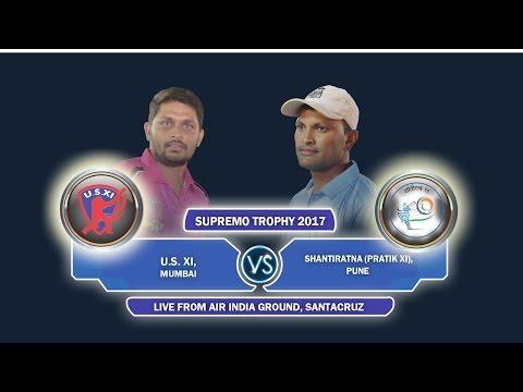 US XI, Mumbai Vs Shantiratna Pratik XI, Pune  (Quarter Final) Day 3 Supremo Trophy 2017