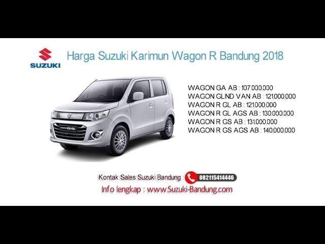 Harga Suzuki Karimun Wagon R 2018 Bandung dan Jawa Barat | Info: 082121947360