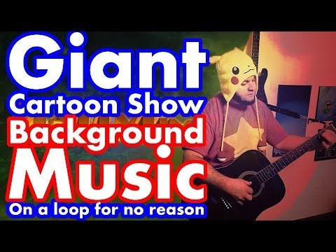 "Giant Cartoon Show / Mattytime Background music ""Big Sur Gas Station"" on a loop for no reason"