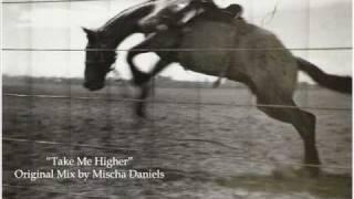 Take Me Higher - Original Mix by Mischa Daniels