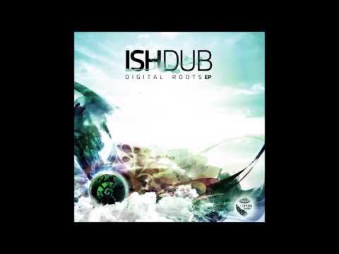 Ishdub -  Digital Roots [Full EP]