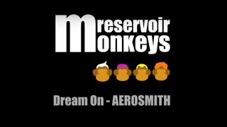 Aerosmith - Dream On Cover (Reservoir Monkeys)