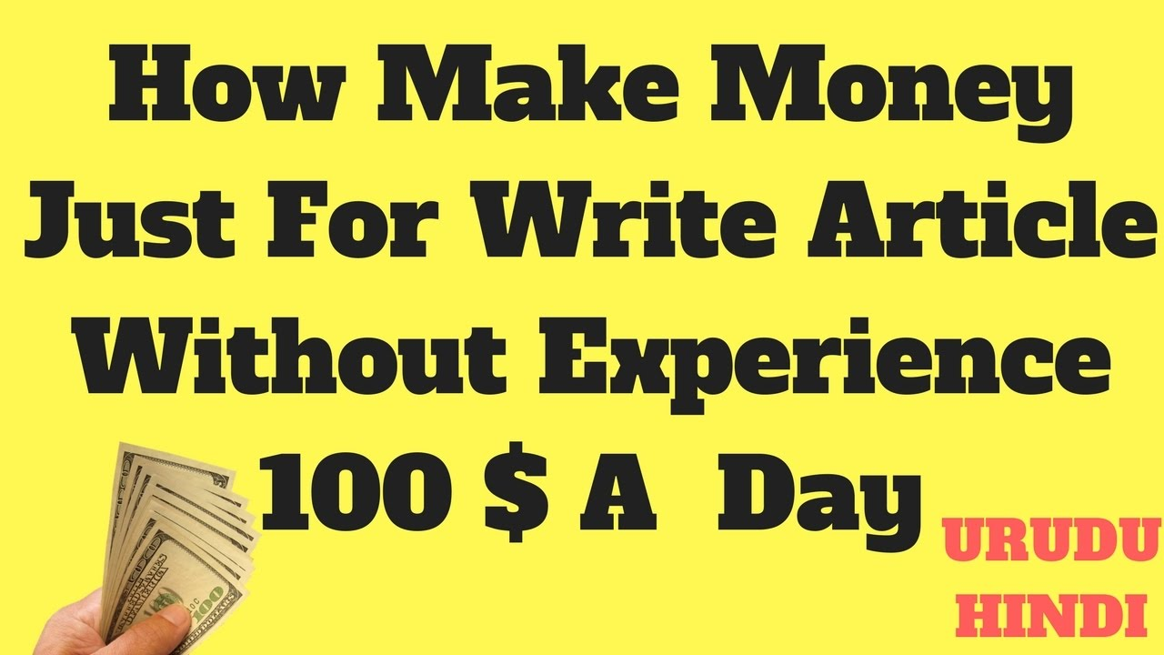 earn money writing articles out experience part time online  earn money writing articles out experience part time online job how to urdu hindi