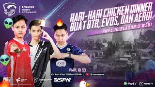PMPL INDONESIA S3 | W2 D1 | SAMSUNG GALAXY S21 SERIES 5G | HARI-HARI CHICKEN BTR, EVOS, DAN AERO!
