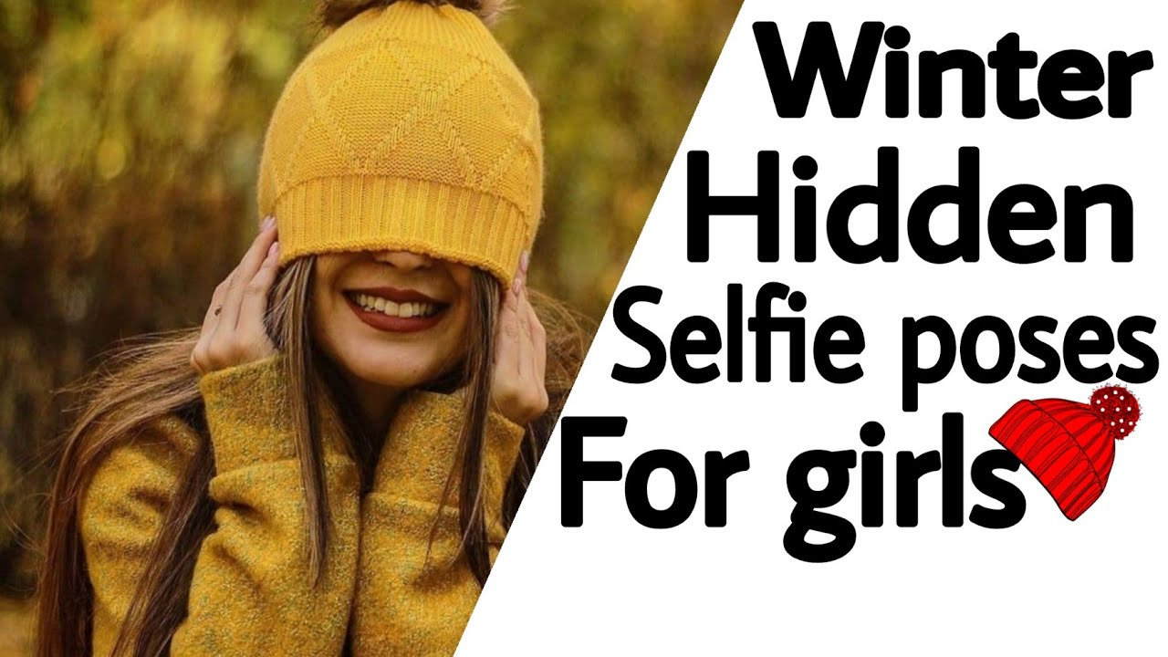 Winter Hidden Face Selfie Poses For Girls Winter Face Hide Selfie Poses Self Portraits Siri M Youtube Know what things girls like to hear from boys to feel special. winter hidden face selfie poses for girls winter face hide selfie poses self portraits siri m