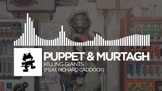 puppet murtagh killing giants feat richard caddock monstercat release