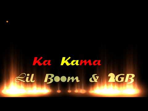 Ka Kama - Lil Boom & 2GB