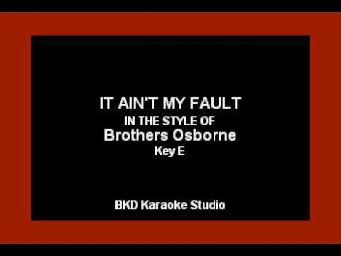 It Ain't My Fault (In the Style of Brothers Osborne) (Karaoke with Lyrics)