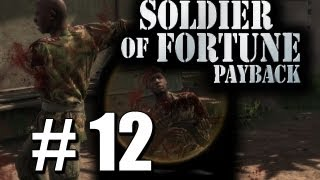Soldier of Fortune Payback Pt 12