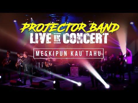 Projector Band - Meskipun Kau Tahu (Live in Concert) HD