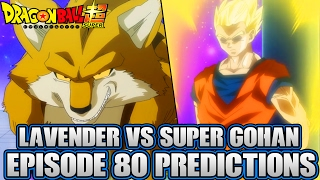 Dragon Ball Super Episode 80 Predictions! Awaken Your Sleeping Power! Gohan Vs Lavender