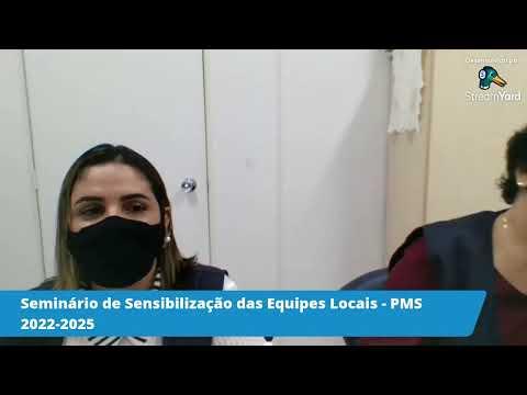 PMS 2022-2025 - Seminário de Sensibilização das Equipes Locais // LIVE