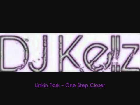 DJ Kellz - Linkin Park - One Step Closer remix