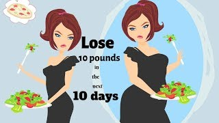 Weight loss fast - Lose 10 pounds in the next 10 days