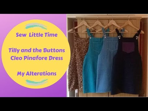 Sew Little Time - Tilly And The Buttons Cleo Pinafore Dress - My Alterations - Vlog #31