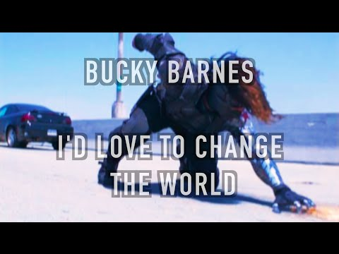 Bucky Barnes || I'd Love to Change the World