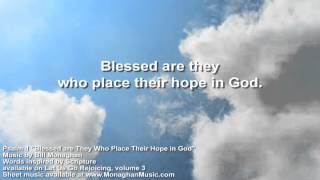 Blessed are They Who Place Their Hope in God Psalm 1 by Bill MonaghanLYRIC VIDEO
