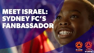 You've Gotta Have A Team 2017/18 – Meet Israel: Sydney FC's Fanbassador