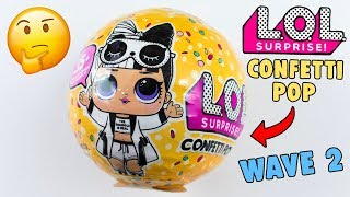 LOL SURPRISE CONFETTI POP SERIE 3 WAVE 2! LOL SBAGLIATA O GIUSTA?!