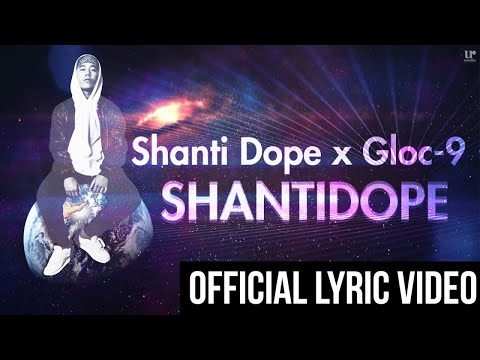 Shanti Dope x Gloc-9  - Shantidope (Official Lyric Video)
