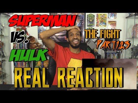 Superman vs Hulk-The Fight (PART 1,2,3)Real Reaction