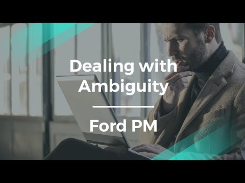 How to Deal with Ambiguity as a Product Manager by Ford PM