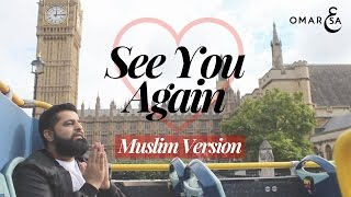 See You Again (Muslim Version by Omar Esa) Vocals Only