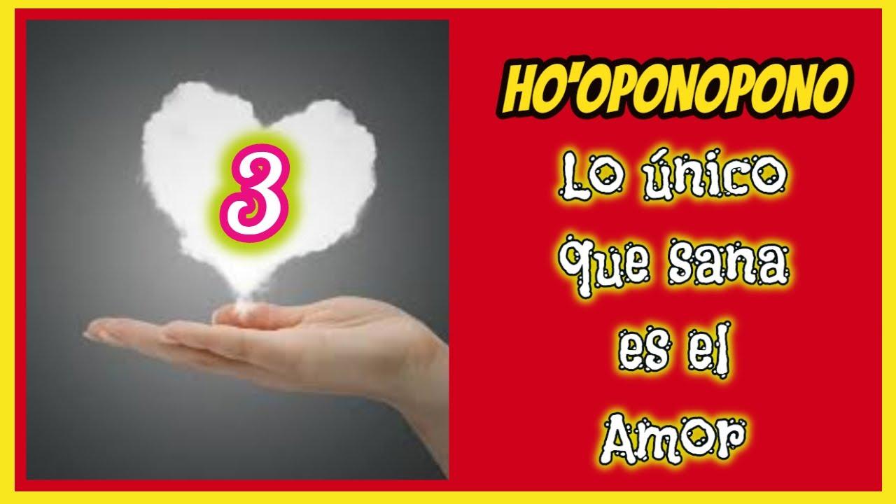 ✅HO'OPONOPONO LO ÚNICO QUE SANA ES EL AMOR 3????????