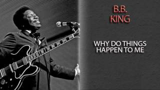 Watch Bb King Why Do Things Happen To Me video