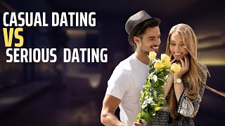Difference Between  Casual Dating And Serious Relationships | From Casual To Committed!