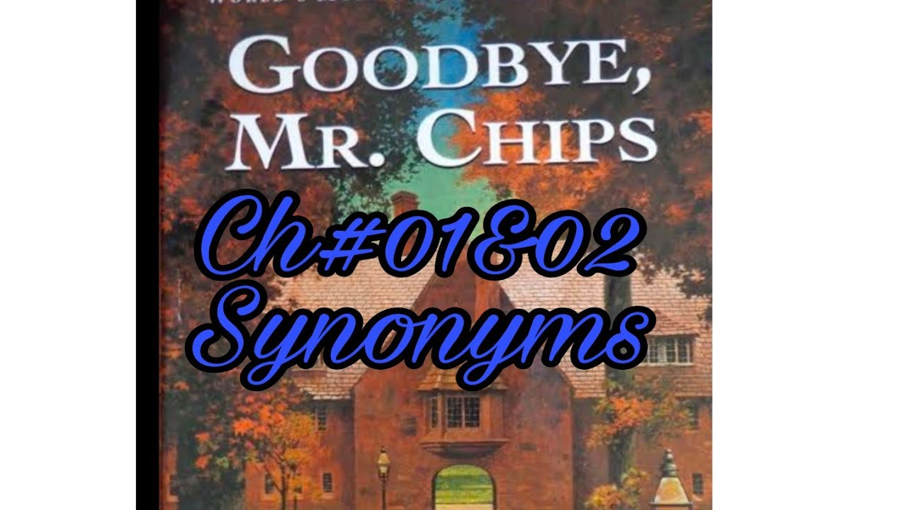 Download Good bye Mr. Chips Ch# 01 & 02 introduction and synonyms