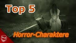 Top 5 Horrorfilm Charaktere´!