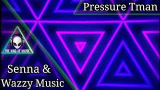 Wazzy Music & Senna - Pressure Tman (Original Mix)