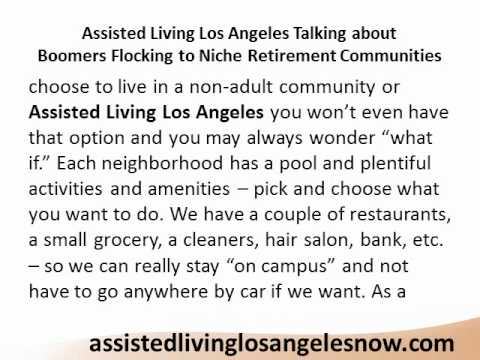 Assisted Living Los Angeles Talking about Boomers Flocking to Niche Retirement Communities.wmv