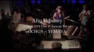 Afro Urbanity Live @ Saravah Tokyo 2018 [Ochun-Yemaya]