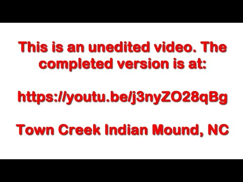 Travels With Phil:  Town Creek Indian Mound NC #1 - May 290, 2016