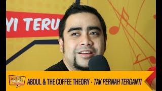 Abdul & The Coffee Theory - Tak Pernah Terganti, LIVE!